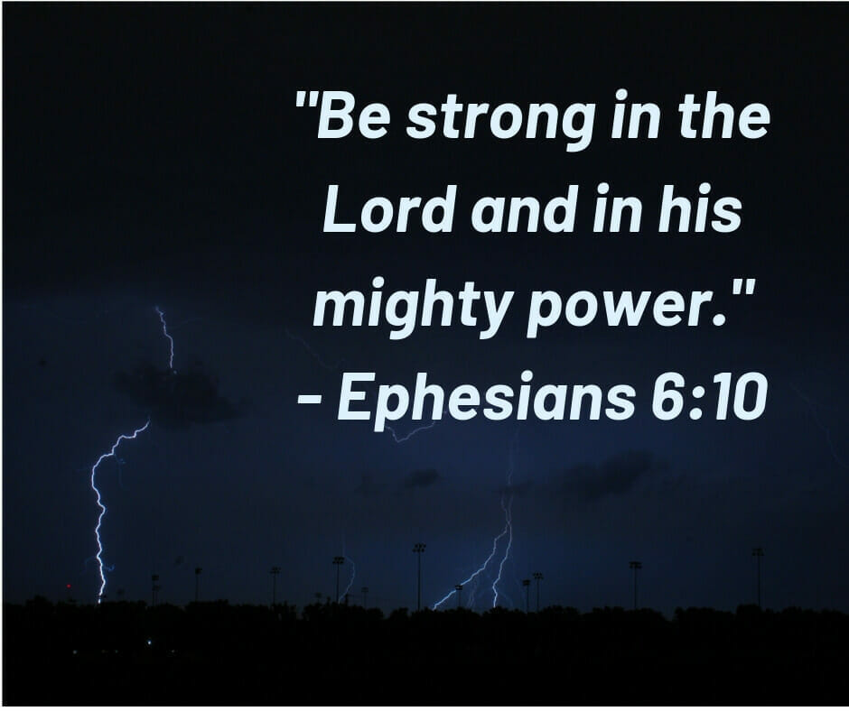 """""""Be Strong in the Lord"""" - Ephesians 6:10"""