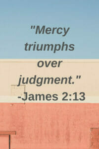 """Social Distancing: """"Mercy triumphs over judgment """"(James 2:13)"""