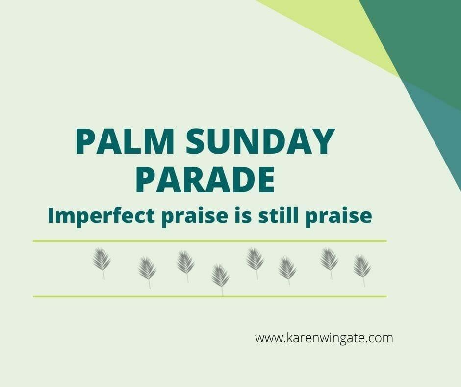 Palm Sunday Parade: Imperfect Praise Is Still Praise